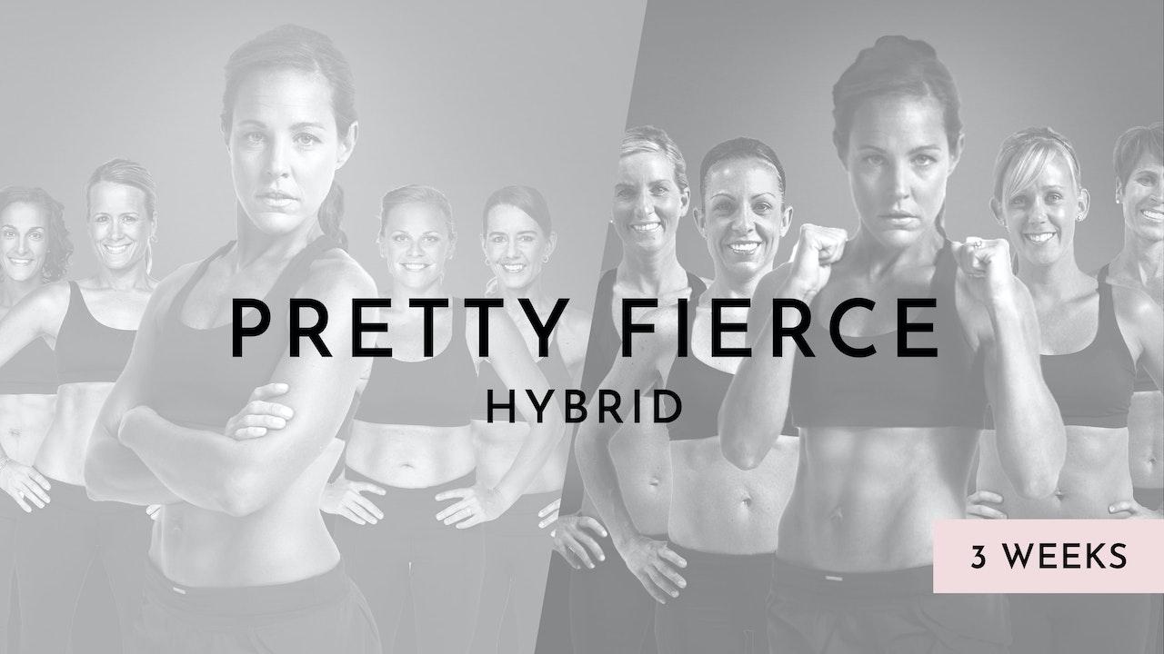 Pretty Fierce Hybrid: a fun combination of all 3 Pretty Fierce programs