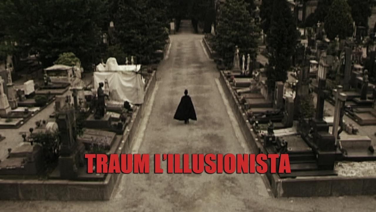 Traum the illusionist