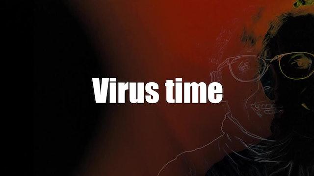 Virus time