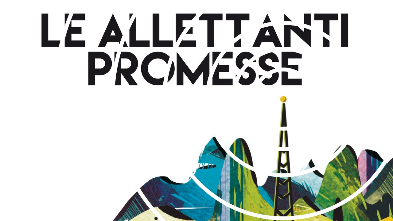 Le allettanti promesse