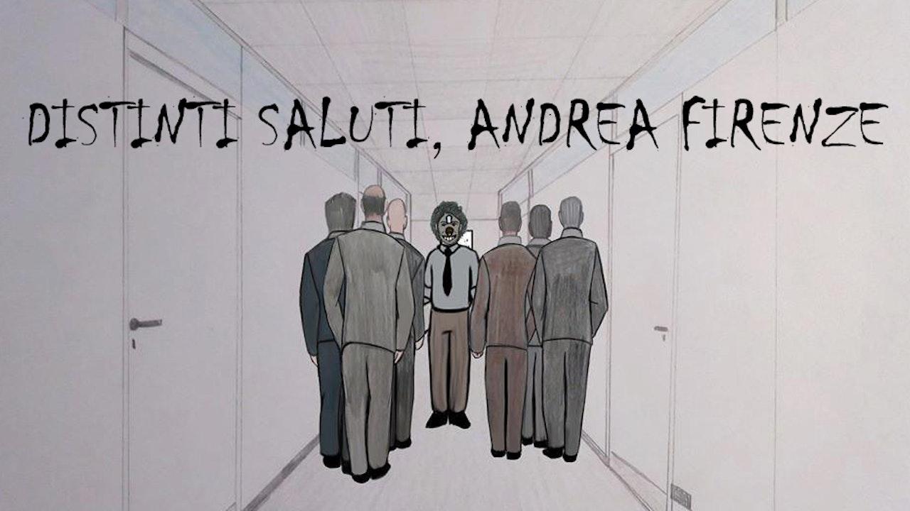 Distinti saluti, Andrea Firenze