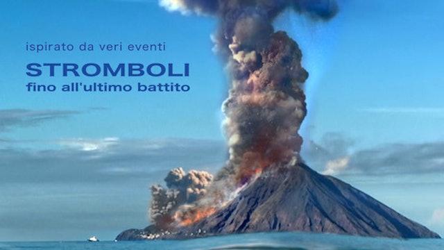 Stromboli - fino all'ultimo battito