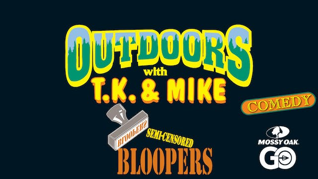 Bloopers • TK & Mike