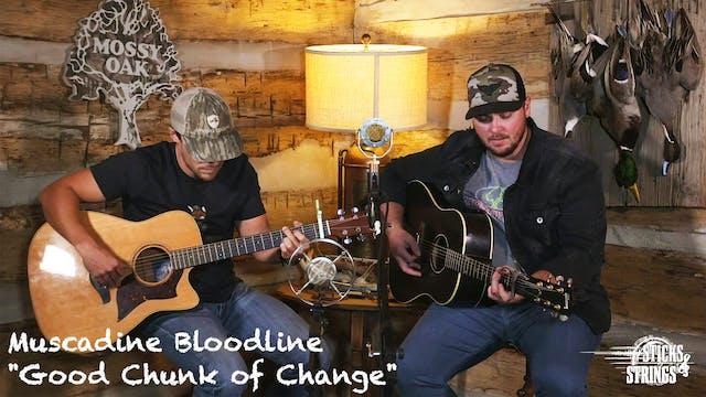 Good Chunk Of Change • Muscadine Bloo...
