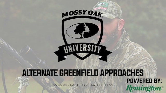 Alternate Greenfield Approaches • Mossy Oak University