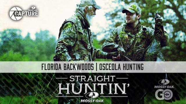 Florida Backwoods • Osceolas • Straig...
