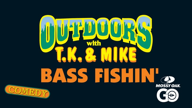 Bass Fishin • TK & Mike