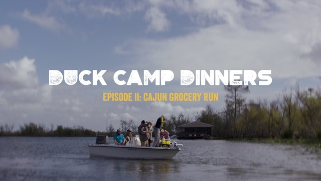 Duck Camp Dinners • Episode 2 • Cajun Grocery Run