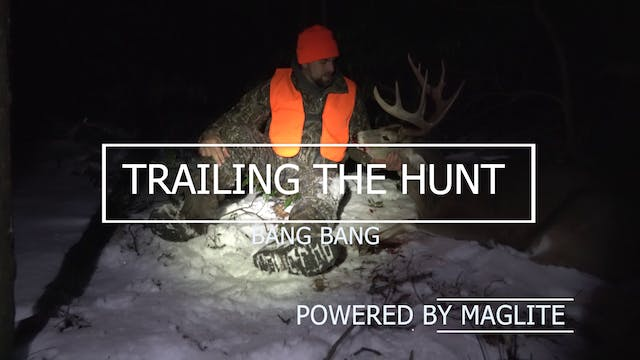Trailing the Hunt Ep 8 • Bang Bang