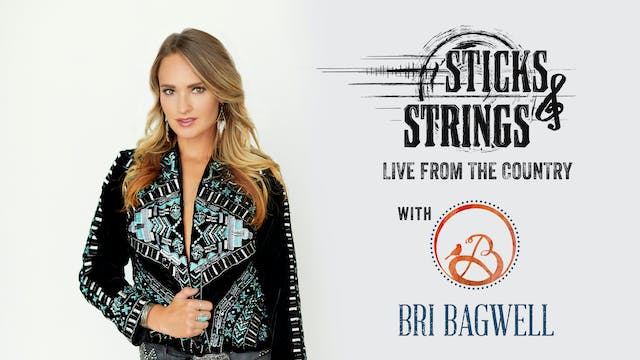 Bri Bagwell • Sticks & Strings: Live ...