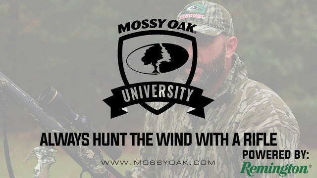 Always Hunt The Wind • Mossy Oak University