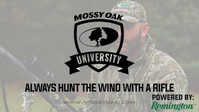 Always Hunt The Wind • Mossy Oak Univ...