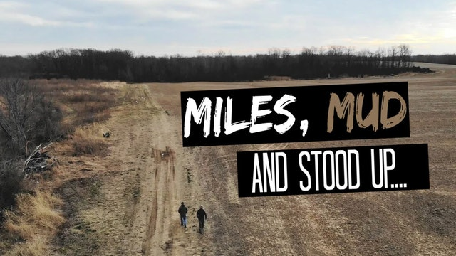 Miles, Mud and Stood Up