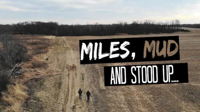 Miles, Mud and Stood Up