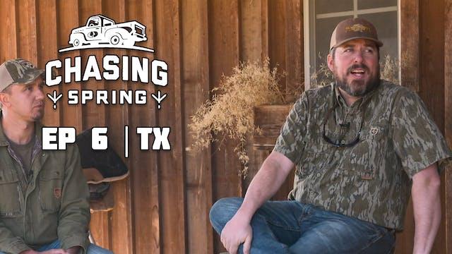 Ep 6 · TX · Chasing Spring