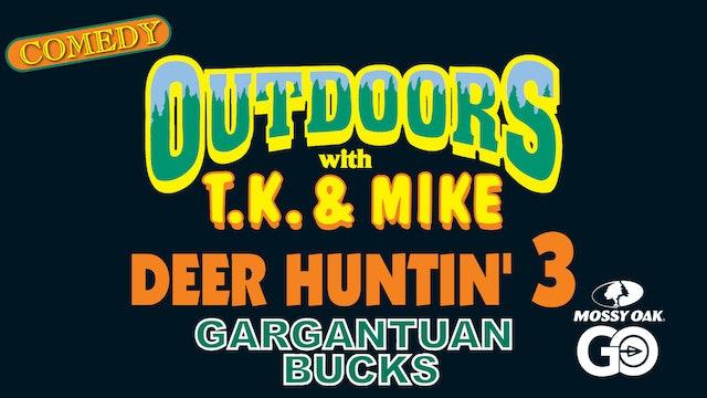 Deer Huntin 3 • TK & Mike