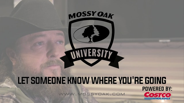 Let Someone Know Where You're Going • Mossy Oak University