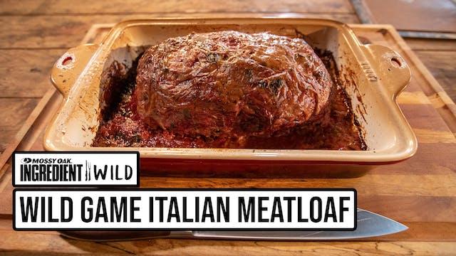 Wild Game Italian Meatloaf w-Ash Pota...