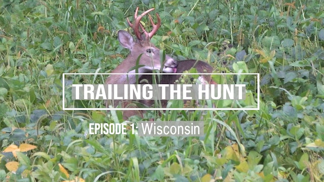 Trailing the Hunt Ep 1 • Wisconsin