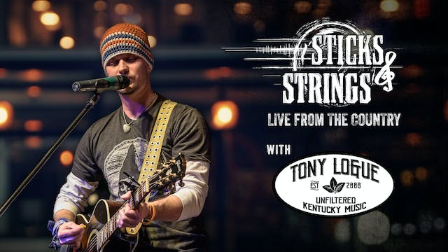 Tony Logue • Sticks & Strings: Live f...