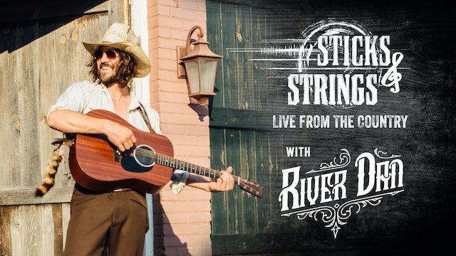 River Dan • Sticks & Strings: Live from the Country