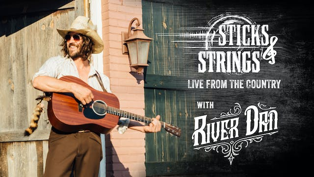 River Dan • Sticks & Strings: Live fr...