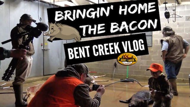 Bringin Home the Bacon • Bent Creek Vlog