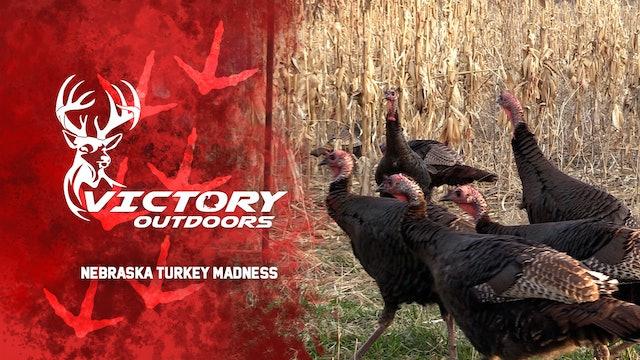 Nebraska Turkey Madness • Victory Outdoors