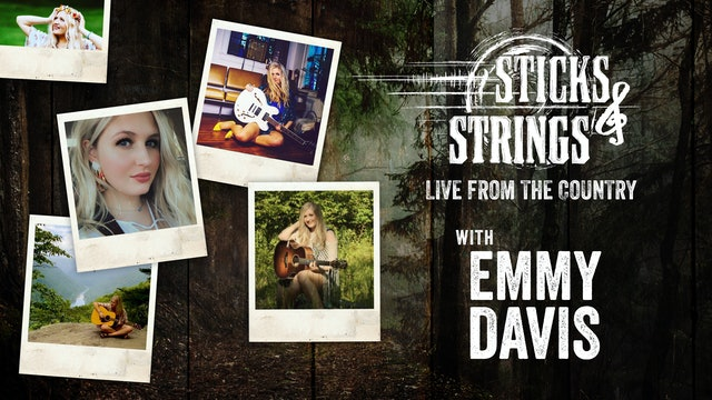 Emmy Davis • Sticks & Strings: Live from the Country