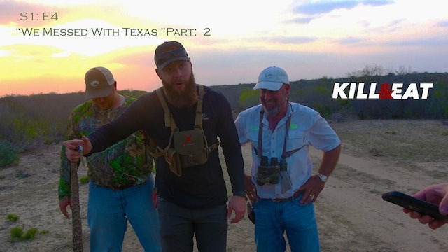 We Messed with Texas Pt. 2. • Kill&Eat