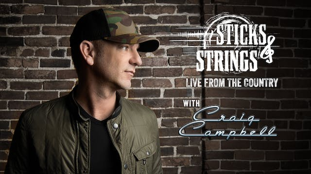 Craig Campbell • Sticks & Strings: Li...