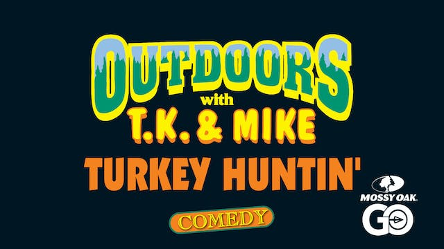 Turkey Huntin • TK & Mike