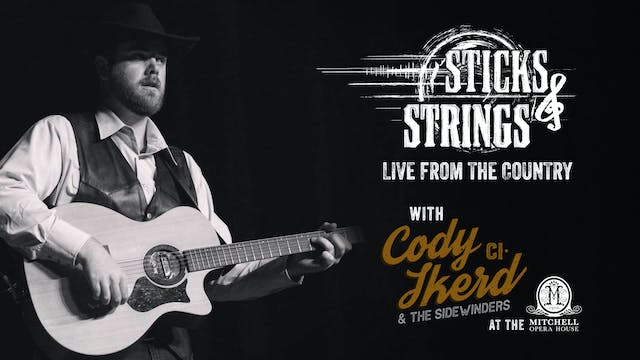 Cody Ikerd • Sticks & Strings: Live f...