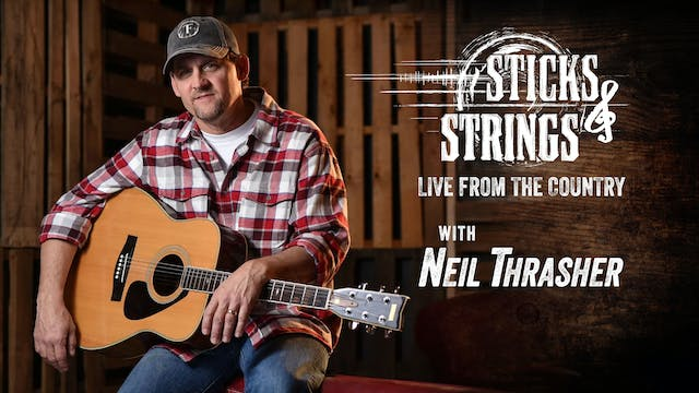 Neil Thrasher • Sticks & Strings: Liv...