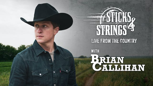 Brian Callihan • Sticks & Strings: Li...