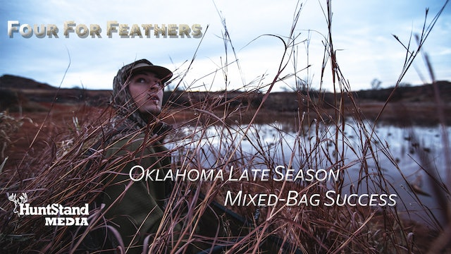 Oklahoma Late Season Mixed-Bag Success • Four For Feathers
