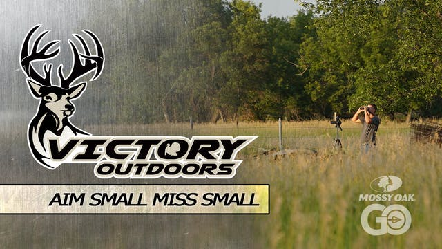 Aim Small Miss Small • Victory Outdoors