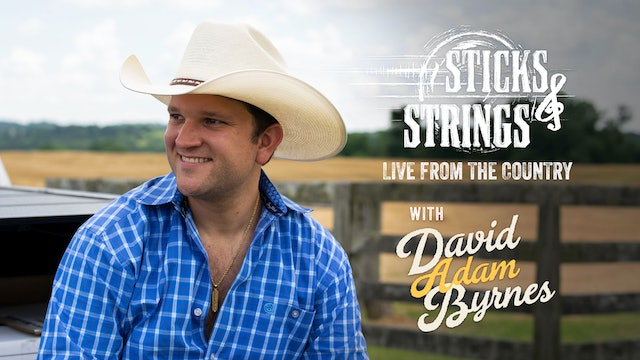 David Adam Byrnes • Sticks & Strings: Live from the Country