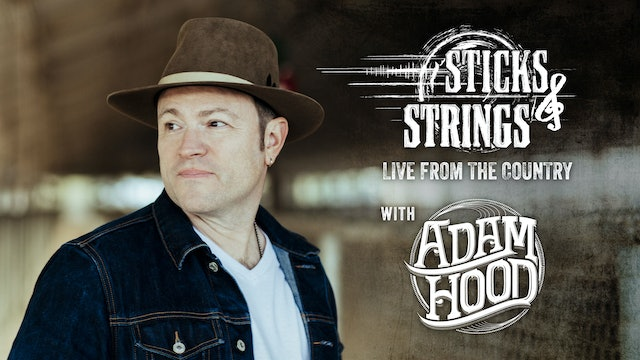 Adam Hood • Sticks & Strings: Live from the Country Replay