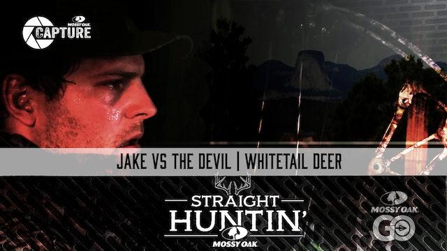 Jake VS The Devil • Whitetail Deer • Straight Huntin'