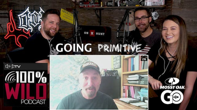 Going Primitive • 100% Wild Podcast