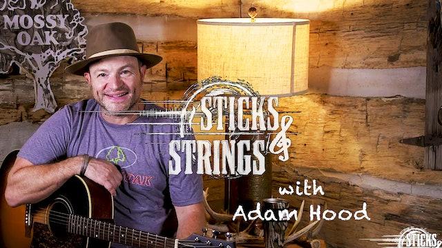 Adam Hood • Mossy Oak Presents: Sticks & Strings