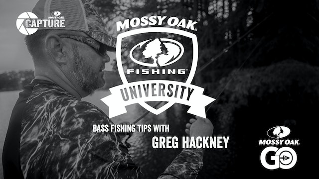 Greg Hackney Fishing Tips • Mossy Oak University