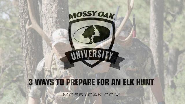 3 Ways to Prepare for an Elk Hunt • Mossy Oak University