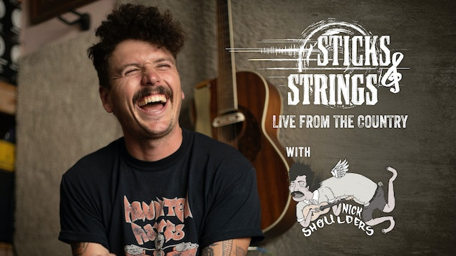 Nick Shoulders • Sticks & Strings: Live from the Country