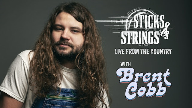 Brent Cobb • Sticks & Strings: Live from the Country