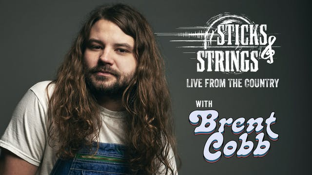 Brent Cobb • Sticks & Strings: Live f...