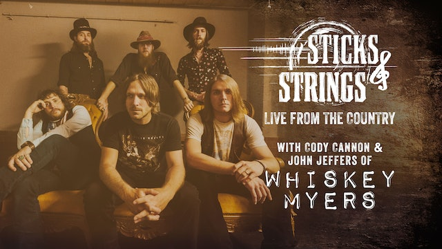 Whiskey Myers • Sticks & Strings: Live from the Country