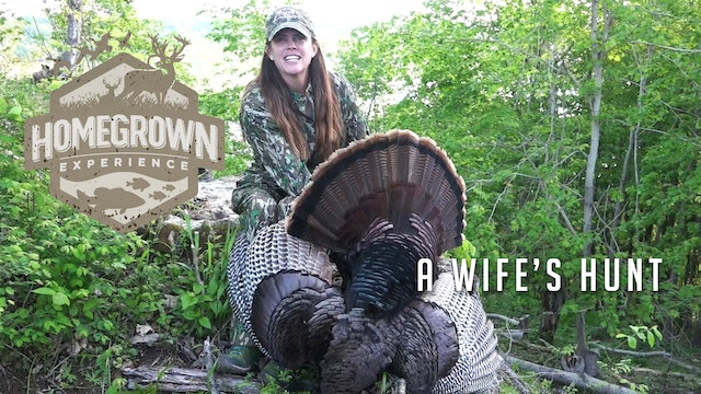 Homegrown Experience • A Wife's Hunt