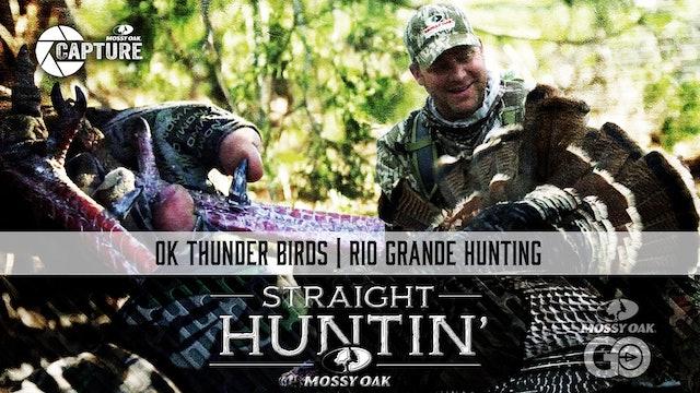 OK Thunder Birds • Rio Grande Hunting • Straight Huntin'